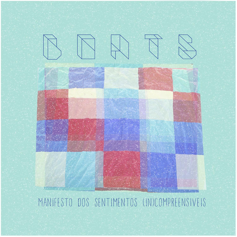 2017 – Boats – Manifesto dos Sentimentos (In)compreensíveis [Álbum]