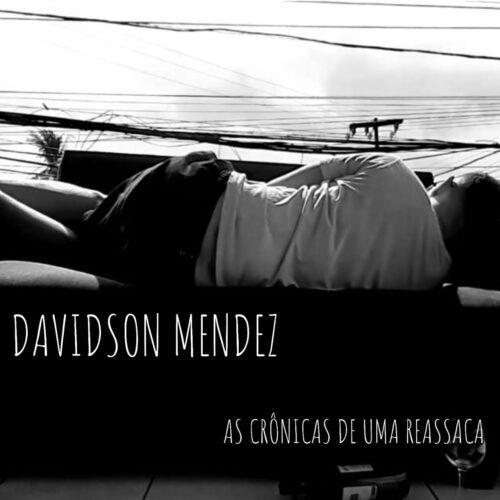 2020 – Davidson Mendez – As Crônicas de uma Ressaca [EP]