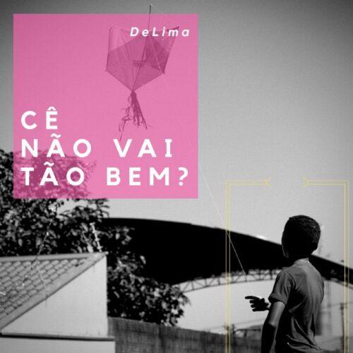 2020 – DeLima – Cê Não Vai Tão Bem? [Single]