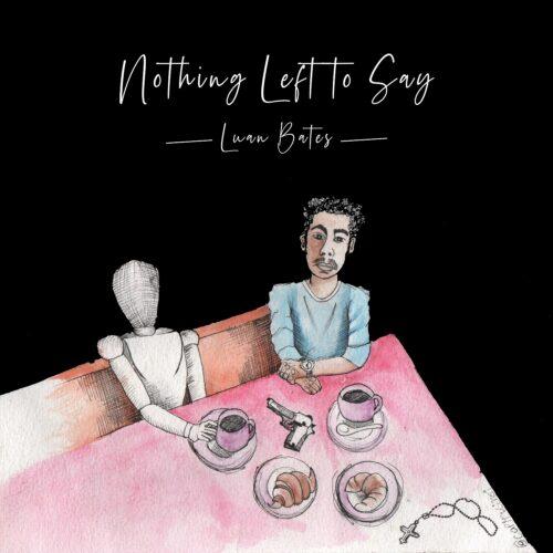 2020 – Luan Bates – Nothing Left to Say [Álbum]