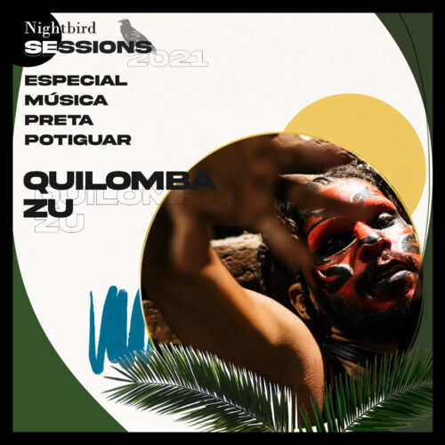 2021 – Quilomba Zu – Nightbird Sessions
