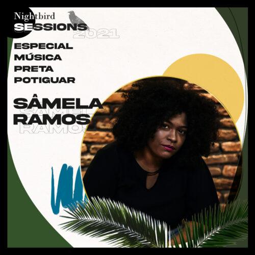 2021 – Sâmela Ramos – Nightbird Sessions